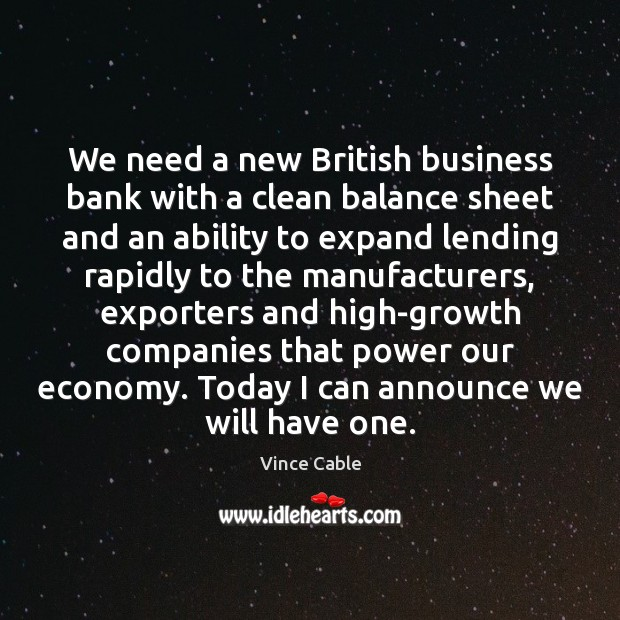 We need a new British business bank with a clean balance sheet Image