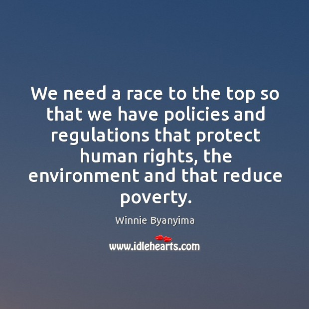 We need a race to the top so that we have policies Image