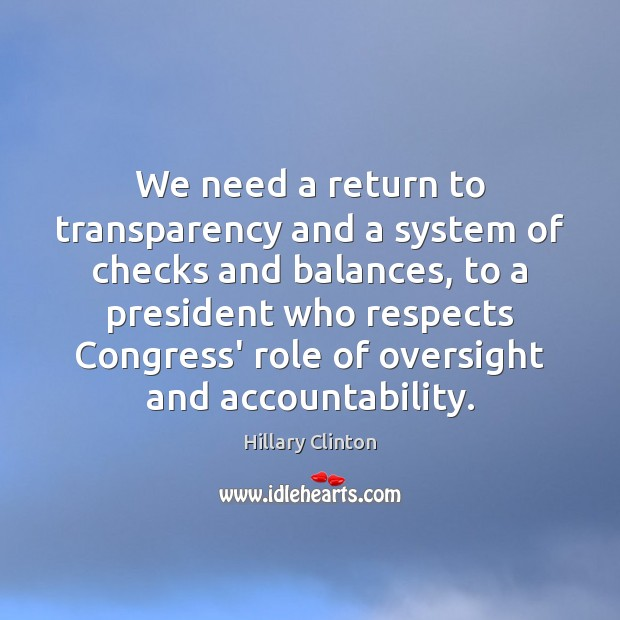 We need a return to transparency and a system of checks and Image