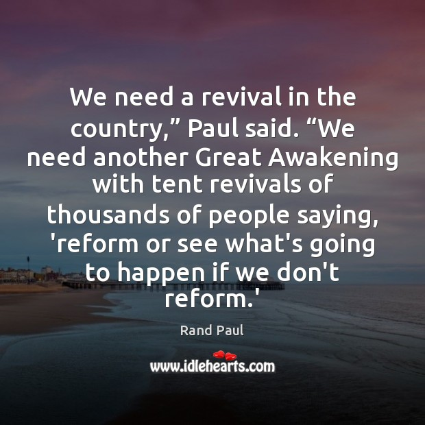 """We need a revival in the country,"""" Paul said. """"We need another Image"""