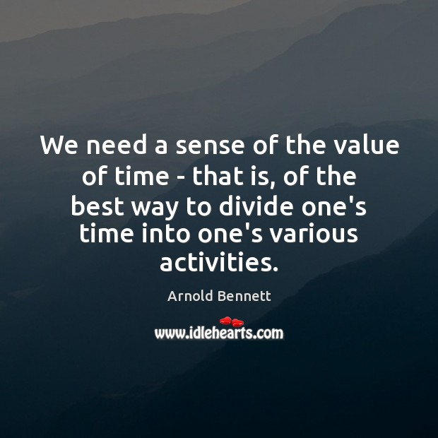 Image, We need a sense of the value of time – that is,