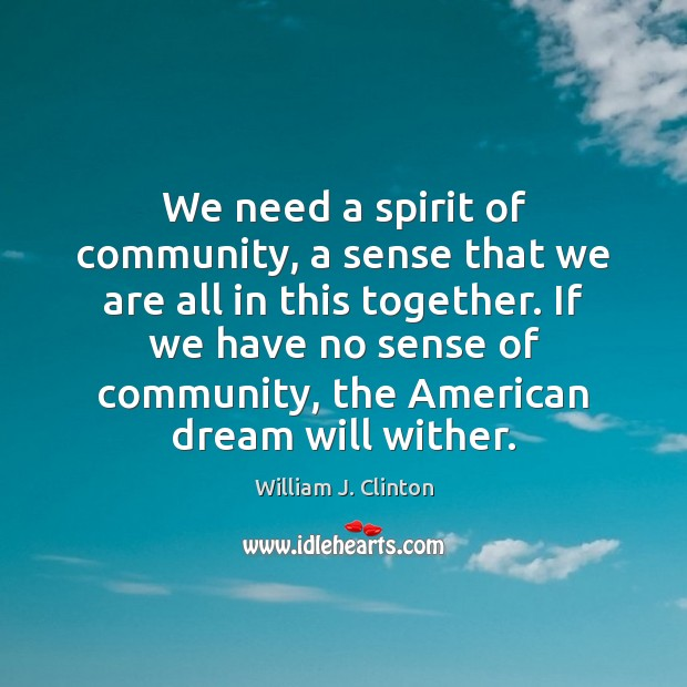 We need a spirit of community, a sense that we are all Image