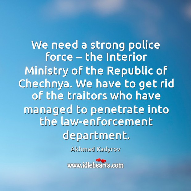 Image, We need a strong police force – the interior ministry of the republic of chechnya.