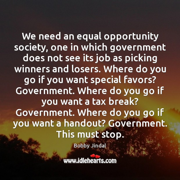 Image, We need an equal opportunity society, one in which government does not
