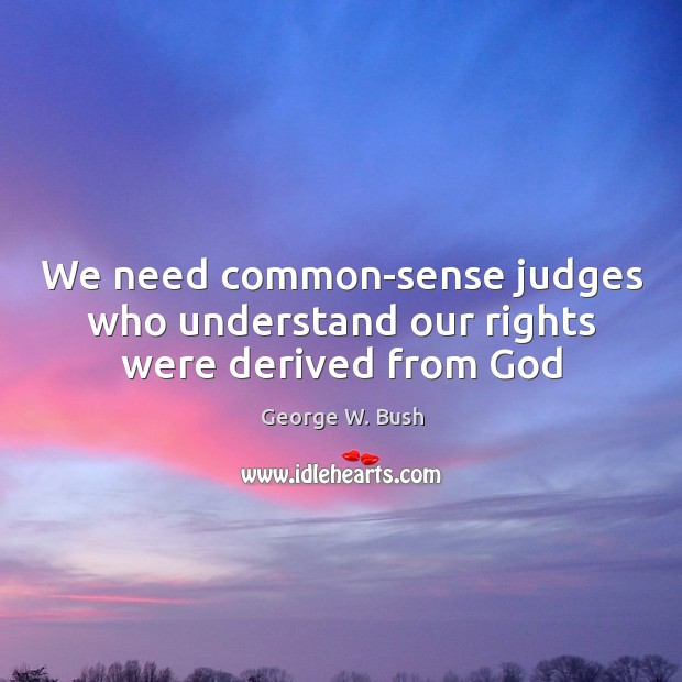 Image, We need common-sense judges who understand our rights were derived from God