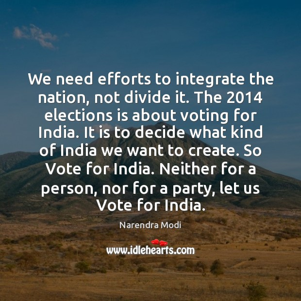 Image, We need efforts to integrate the nation, not divide it. The 2014 elections