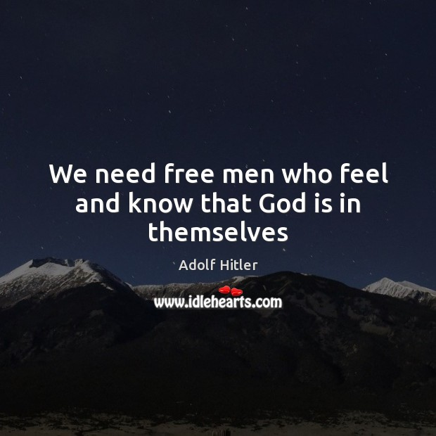 Image, We need free men who feel and know that God is in themselves