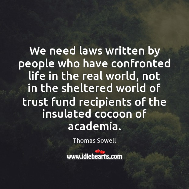 We need laws written by people who have confronted life in the Image