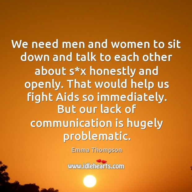 We need men and women to sit down and talk to each other about s*x honestly and openly. Image