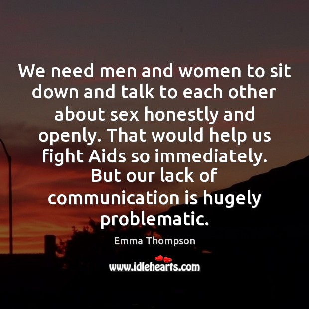 We need men and women to sit down and talk to each Image