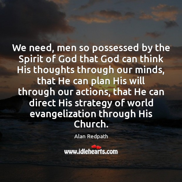 Image, We need, men so possessed by the Spirit of God that God