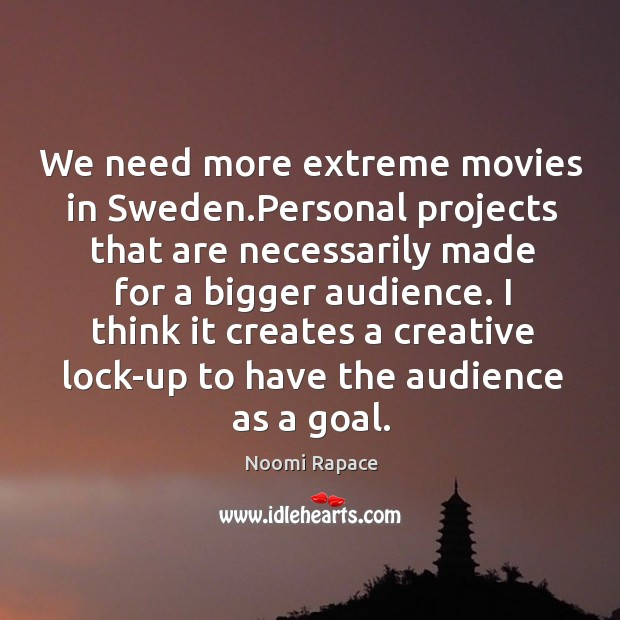 Image, We need more extreme movies in sweden.personal projects that are necessarily made for a bigger audience.