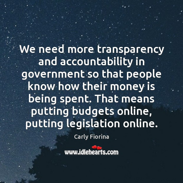 We need more transparency and accountability in government so that people know Image