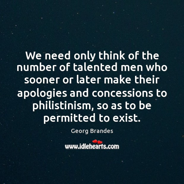 We need only think of the number of talented men who sooner Image