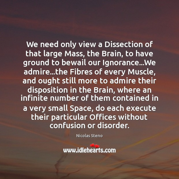 We need only view a Dissection of that large Mass, the Brain, Execute Quotes Image