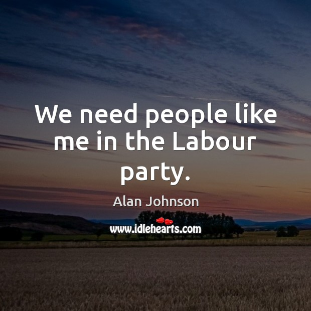 Image, We need people like me in the Labour party.