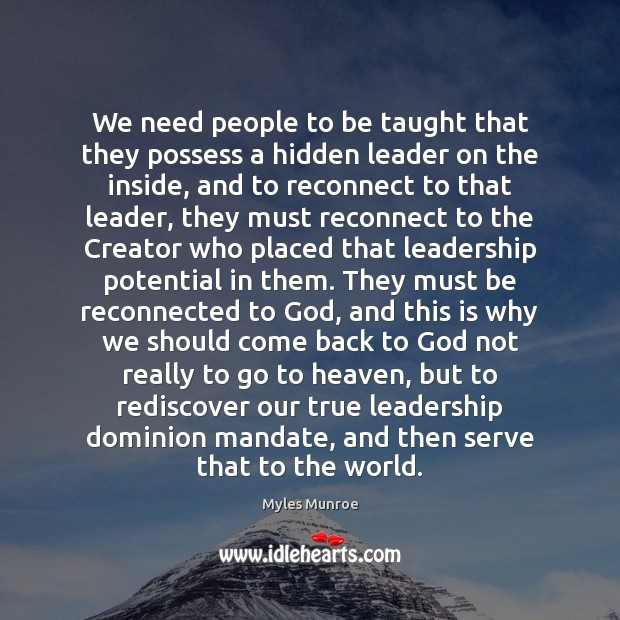 We need people to be taught that they possess a hidden leader Image