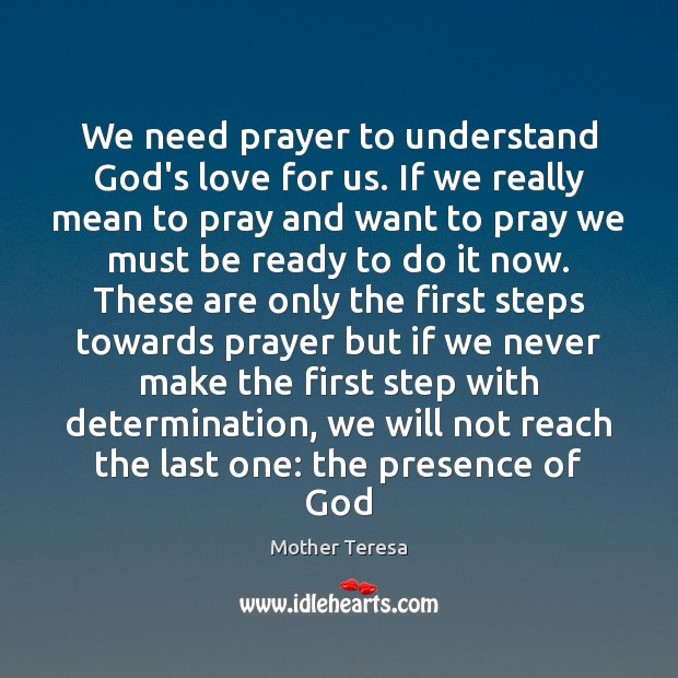 Image, We need prayer to understand God's love for us. If we really