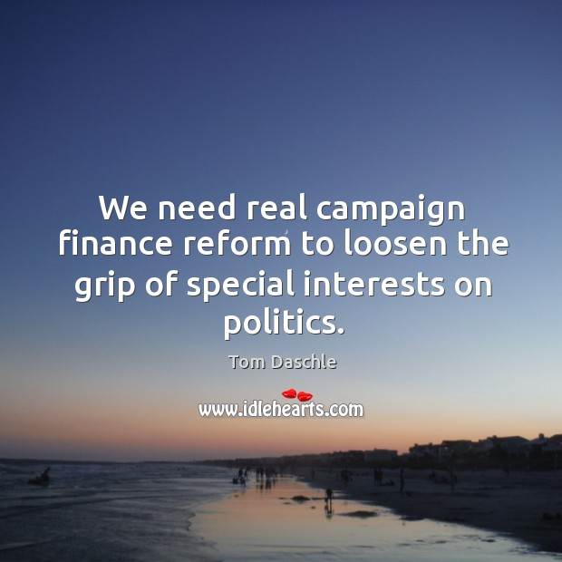 Image, We need real campaign finance reform to loosen the grip of special interests on politics.