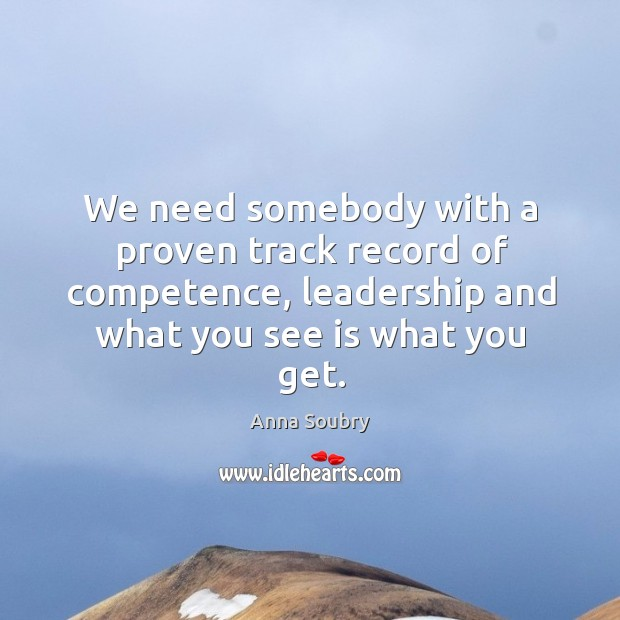 We need somebody with a proven track record of competence, leadership and Image