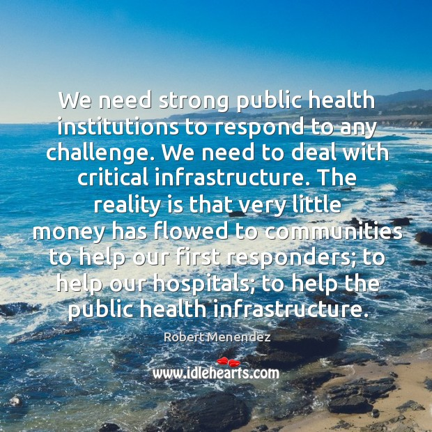 We need strong public health institutions to respond to any challenge. Image
