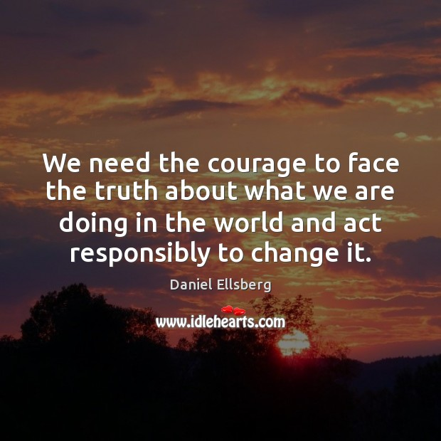 We need the courage to face the truth about what we are Image