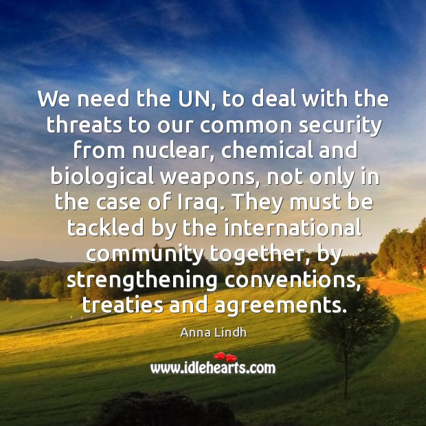 Image, We need the un, to deal with the threats to our common security from nuclear
