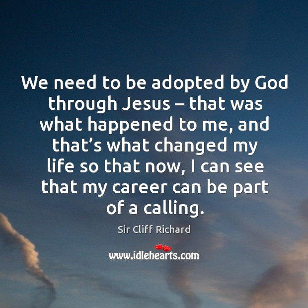 We need to be adopted by God through jesus – that was what happened to me Image