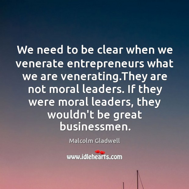 Image, We need to be clear when we venerate entrepreneurs what we are