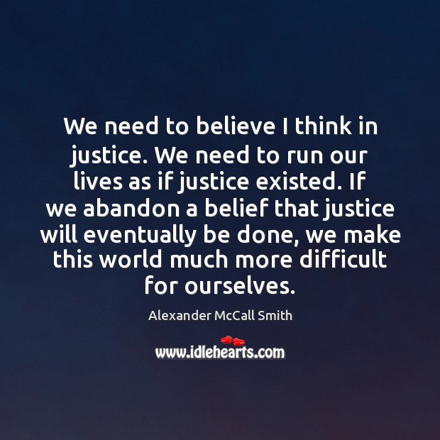 We need to believe I think in justice. We need to run Image