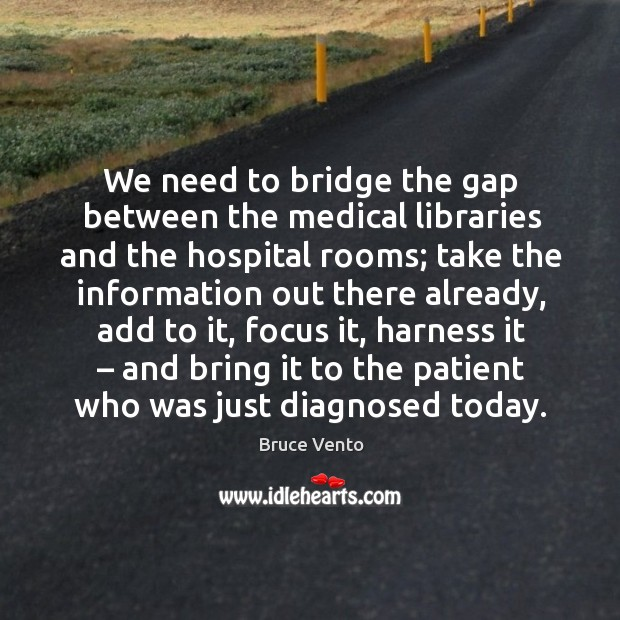Image, We need to bridge the gap between the medical libraries and the hospital rooms