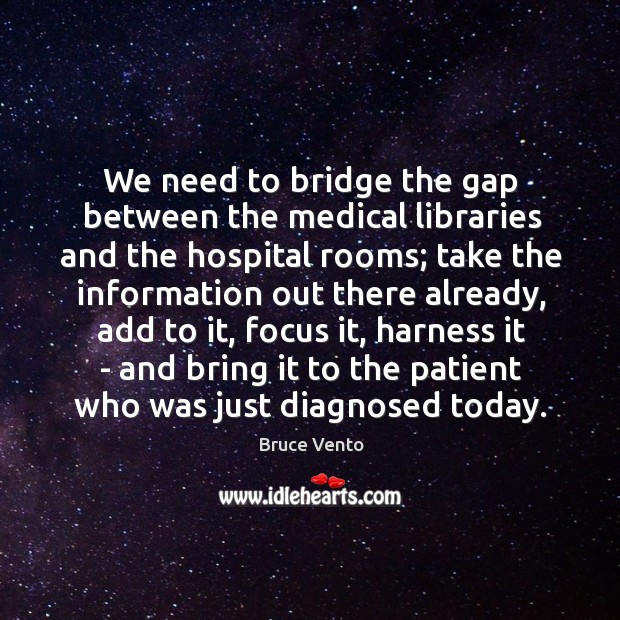 Image, We need to bridge the gap between the medical libraries and the