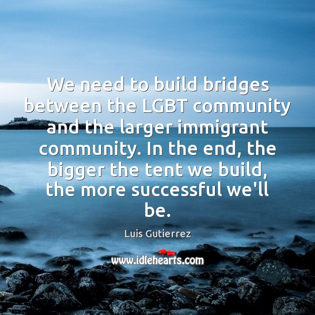 We need to build bridges between the LGBT community and the larger Image