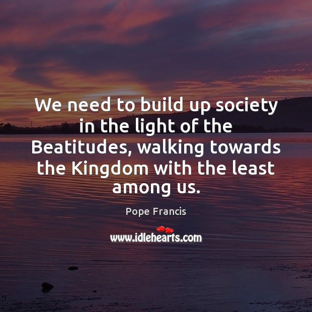 We need to build up society in the light of the Beatitudes, Image