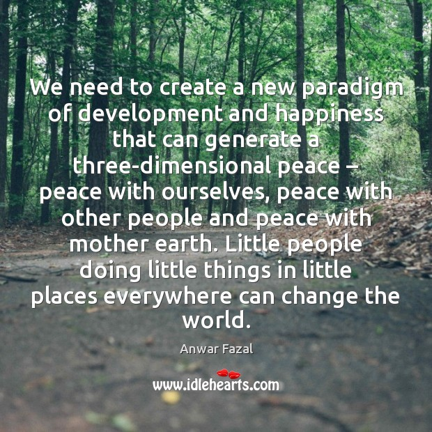 Image, We need to create a new paradigm of development and happiness that