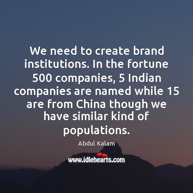 Image, We need to create brand institutions. In the fortune 500 companies, 5 Indian companies