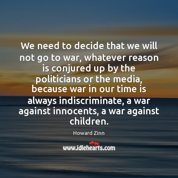 We need to decide that we will not go to war, whatever Image