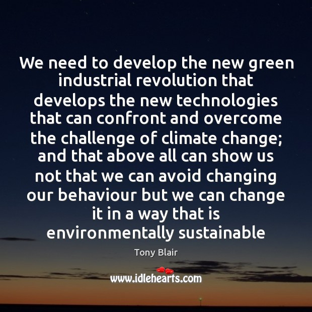 Image, We need to develop the new green industrial revolution that develops the
