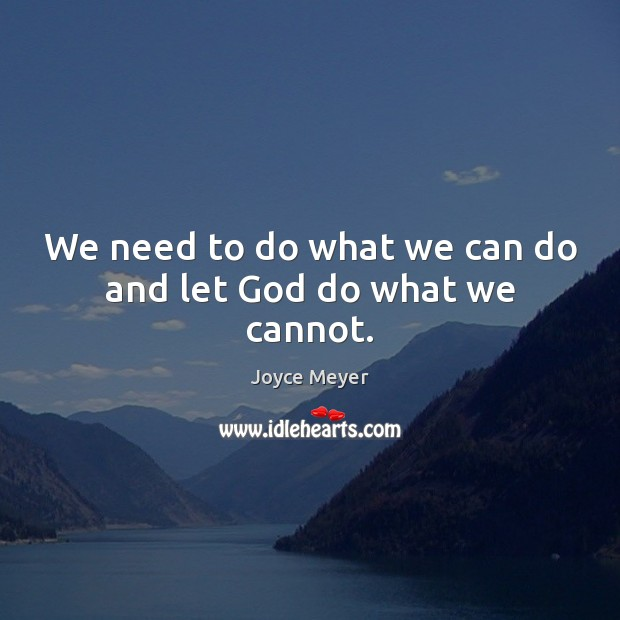 Image, We need to do what we can do and let God do what we cannot.