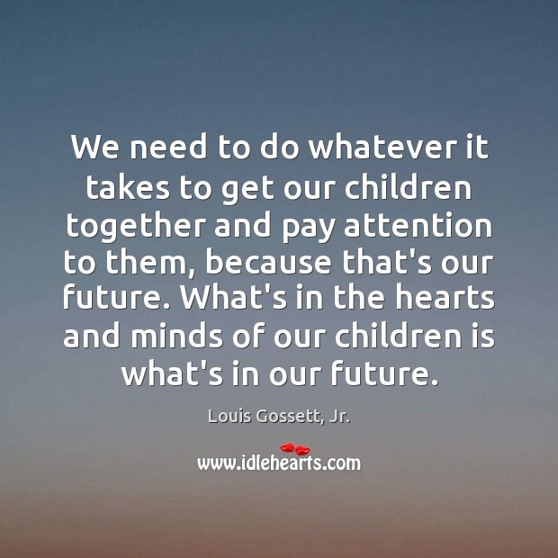 We need to do whatever it takes to get our children together Image