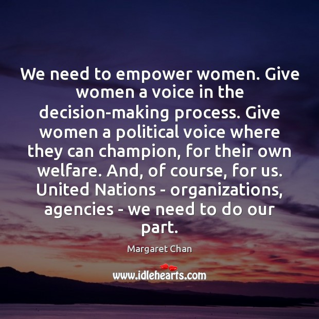 Image, We need to empower women. Give women a voice in the decision-making