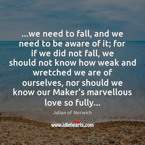 …we need to fall, and we need to be aware of it; Image