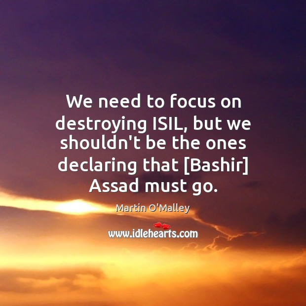 We need to focus on destroying ISIL, but we shouldn't be the Image