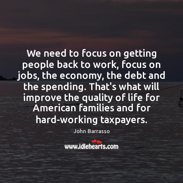 Image, We need to focus on getting people back to work, focus on