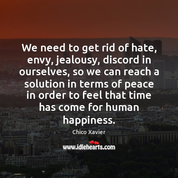 We need to get rid of hate, envy, jealousy, discord in ourselves, Image
