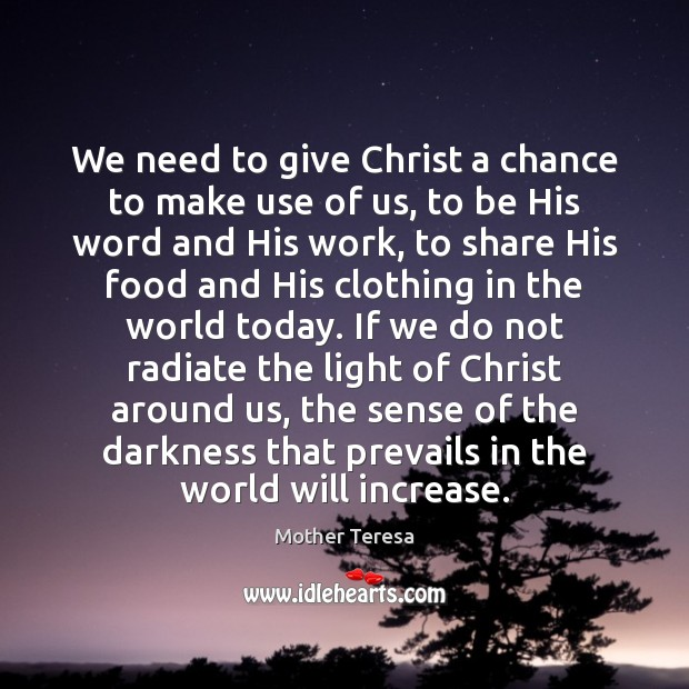 Image, We need to give Christ a chance to make use of us,