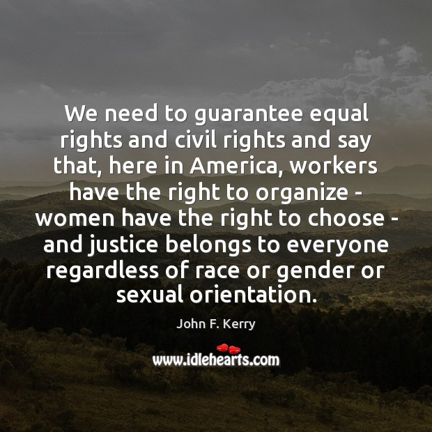 Image, We need to guarantee equal rights and civil rights and say that,