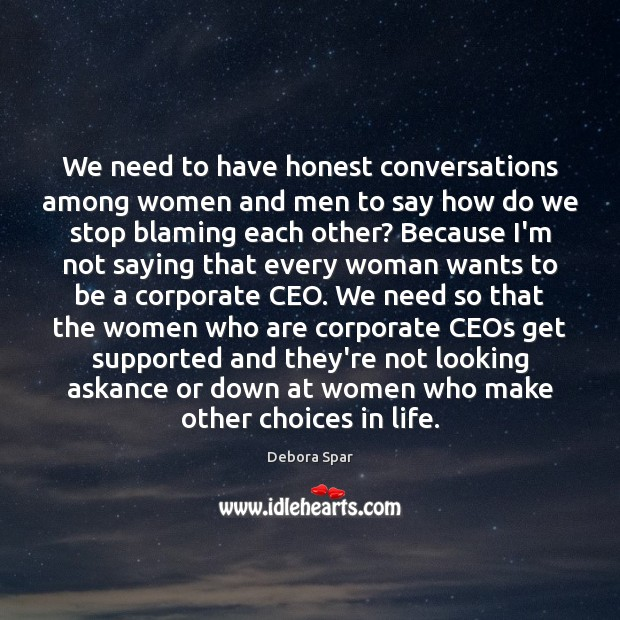 We need to have honest conversations among women and men to say Image