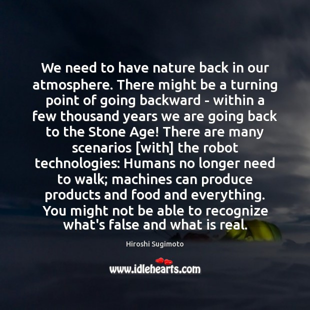 Image, We need to have nature back in our atmosphere. There might be