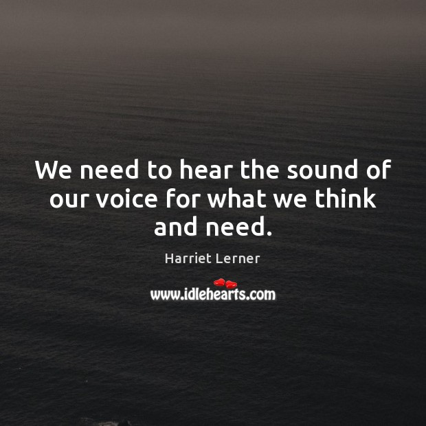 Image, We need to hear the sound of our voice for what we think and need.